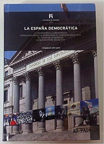 La España democrática: la transición a la democracia, consolidación de la democracia: el Gobierno socialista: Amazon.es: Tusell, Javier: Libros