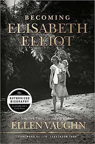 Becoming Elisabeth Elliot - Ellen Vaughn