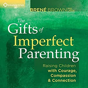 The Gifts of Imperfect Parenting Speech