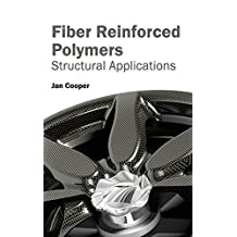 Fiber Reinforced Polymers: Structural Applications (2015-02-26)