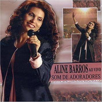cd completo de aline barros - som de adoradores