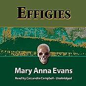 Effigies: A Faye Longchamp Mystery, Book 3 | Mary Anna Evans