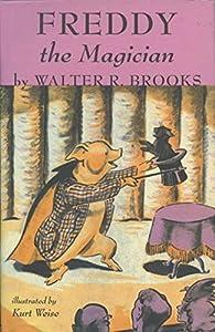 Freddy the Magician (Freddy Books) by Walter R. Brooks (2011-11-23)
