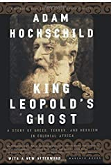 By Adam Hochschild: King Leopold's Ghost: A Story of Greed, Terror, and Heroism in Colonial Africa Paperback