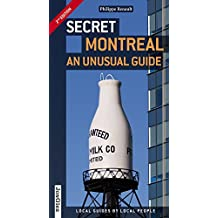 SECRET MONTREAL - AN UNUSUAL GUIDE (2ND EDITION)