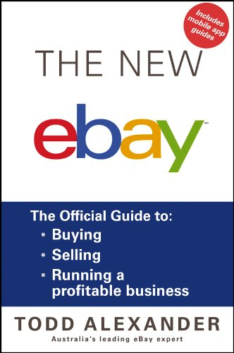 The New Ebay The Official Guide To Buying Selling Running A Profitable Business Alexander Todd 9781118588536 Amazon Com Books