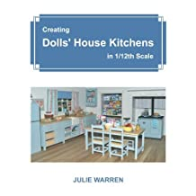 Creating Dolls' House Kitchens in 1/12th Scale