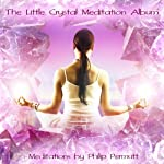 The Little Crystal Meditation | Philip Permutt
