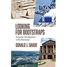 Looking For Bootstraps:: Economic Development in the Maritimes