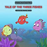 Tale of the Three Fishes | Rahul Garg