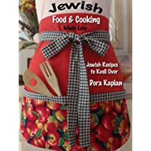 "Jewish Food & Cooking Made Easy - ""Jewish Recipes to Kvell Over"""