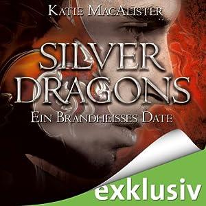 Ein brandheißes Date (Silver Dragons 1) Hörbuch