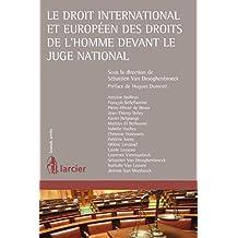 Le droit international et européen des droits de l'homme devant le juge national (Grands arrêts) (French Edition)