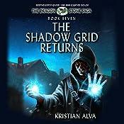 The Shadow Grid Returns: The Dragon Stone Saga, Book 7 | Kristian Alva