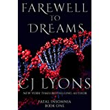 FAREWELL TO DREAMS: A Novel of Fatal Insomnia (Fatal Insomnia Medical Thrillers Book 1)