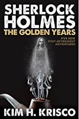 Sherlock Holmes the Golden Years - Five New 'Post-Retirement' Adventures Paperback