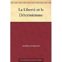 La Liberté et le Déterminisme (French Edition)