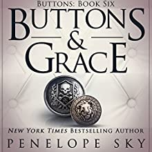 Buttons and Grace: Buttons, Book 6 Audiobook by Penelope Sky Narrated by Michael Ferraiuolo, Samantha Cook