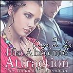 His Absolute Attraction: The Billionaire's Paradigm, 2 (A BDSM Erotic Romance) | Cerys du Lys