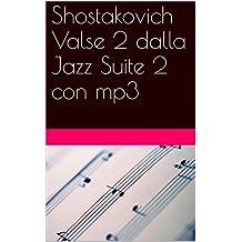 Shostakovich Valse 2 dalla Jazz Suite 2 con mp3: rielaborazione per trio (flauto, clarinetto in sib e pianoforte) (Italian Edition)