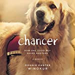 Chancer: How One Good Boy Saved Another | Donnie Kanter Winokur