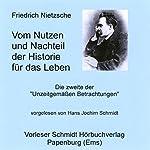 Vom Nutzen und Nachteil der Historie für das Leben | Friedrich Nietzsche