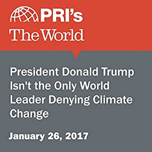 President Donald Trump Isn't the Only World Leader Denying Climate Change