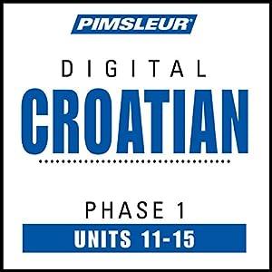 Croatian Phase 1, Unit 11-15 Audiobook