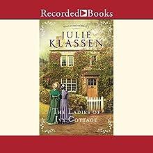 The Ladies of Ivy Cottage Audiobook by Julie Klassen Narrated by Elizabeth Jasicki