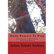 Daily Prayers to Pray (Expressions of Definitions Redefined) (Volume 4)