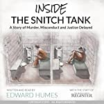 Inside the Snitch Tank: A Story of Murder, Misconduct and Justice Delayed | Edward Humes