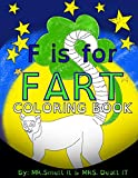 F is for FART: Coloring Book: A rhyming ABC