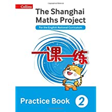 Shanghai Maths – The Shanghai Maths Project Practice Book Year 2: For the English National Curriculum