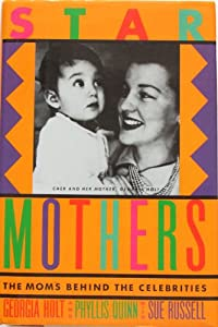 Star Mothers: The Moms Behind the Celebrities