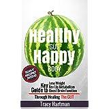 Healthy Gut Happy Body: Gut Healing Probiotic Diet to Optimize Digestive Health (Probiotic Beverages, Probiotics, Gut Health) (probiotics, probiotic diet, ... fast metabolism diet, probiotic beverages)