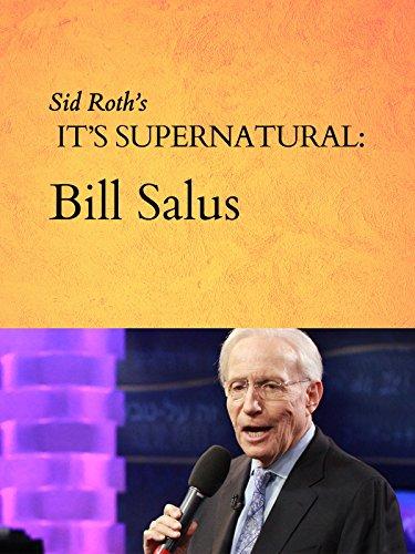 amazon com  sid roth u0026 39 s it u0026 39 s supernatural  bill salus  sid