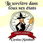 La Sorcière Dans Tous Ses États [Witch Weigh] | Caroline Mickelson