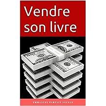 Vendre son livre (French Edition)