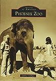 Phoenix Zoo (Images of America)