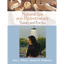 Natural Spa and Hydrotherapy: Theory and Practice