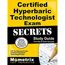 Certified Hyperbaric Technologist Exam Secrets Study Guide: Cht Test Review For the Certified Hyperbaric Technologist Ex: Cht Test Review For the Certified Hyperbaric Technologist Exam