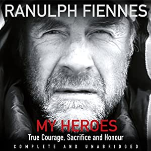My Heroes: Extraordinary Courage, Exceptional People Hörbuch