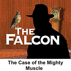 The Falcon: The Case of the Mighty Muscle Radio/TV Program
