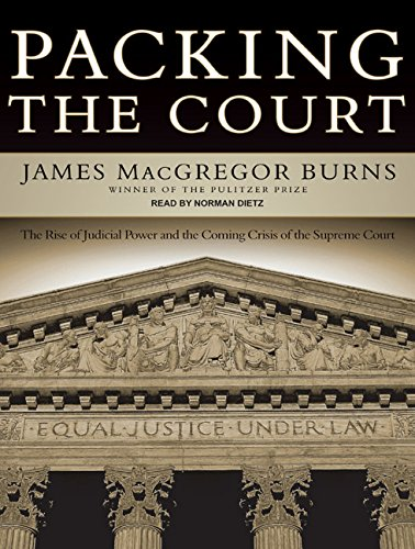 Packing the Court: The Rise of Judicial Power and the Coming Crisis of the Supreme Court: Amazon.es: Burns, James MacGregor, Dietz, Norman: Libros en idiomas extranjeros