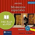 Momentos especiales (Compact Lernstories): Spanisch Wortschatz - Niveau B1 Hörbuch von Alex Bech, Ana Toribio Gesprochen von: Olga Carrasquedo