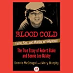 Blood Cold: Fame, Sex, and Murder in Hollywood | Dennis McDougal,Mary Murphy
