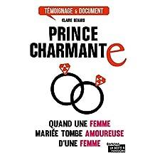 Prince charmante: J'ai quitté mon mari pour une femme (Témoignages & Documents) (French Edition)