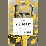 The Visionist: A Novel   Rachel Urquhart