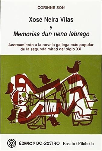 Xose Neira Vilas Y Memorias Dun Neno Labrego Amazon Co Uk 9788484850267 Books