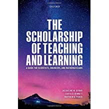 The Scholarship of Teaching and Learning: A Guide for Scientists, Engineers, and Mathematicians